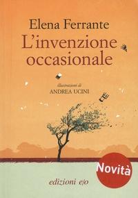Elena Ferrante - L'invenzione occasionale.