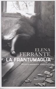 La frantumaglia- Carte 1991-2003, Tessere 2003-2007, Lettere 2011-2016 - Elena Ferrante | Showmesound.org