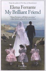 Elena Ferrante - My Brilliant Friend.