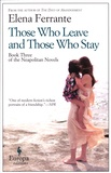 Elena Ferrante - Those Who Leave and Those Who Stay - Book 3, The Neapolitain Novels.
