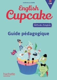 Elena Iordan et Christophe Romeu - Méthode d'anglais CM English Cupcake - Guide pédagogique.