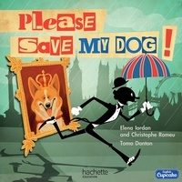 Elena Iordan et Christophe Romeu - Please save my dog !.