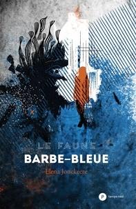 Elena Jonckeere - Le Faune Barbe-bleue.