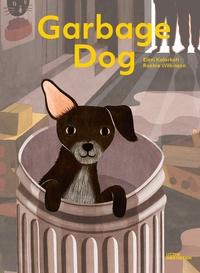 Elena Kalorkoti et Robbie Wilkinson - Garbage Dog.