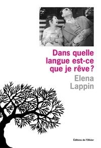 Elena Lappin - Dans quelle langue est-ce que je rêve ?.