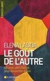 Elena Lasida - Le goût de l'autre - La crise, une chance pour réinventer le lien.