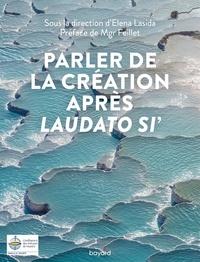 Elena Lasida - Parler de la création après Laudato si'.