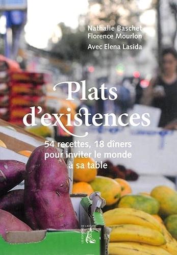 Elena Lasida et Nathalie Baschet - Plats d'existence - 54 recettes, 18 dîners pour inviter le monde à sa table.