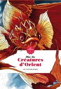 Elena Lopez et Jean-Luc Guérin - Créatures d'Orient - 60 coloriages anti-stress.