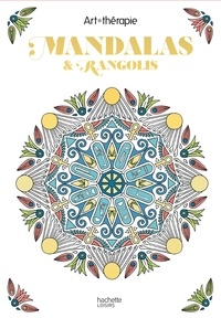 Elena Lopez et Jean-Luc Guérin - Mandalas & Rangolis - 60 coloriages anti-stress.