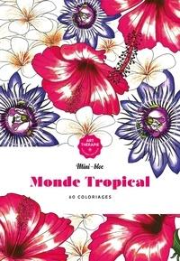 Elena Lopez et Jean-Luc Guérin - Monde tropical - 60 coloriages anti-stress.