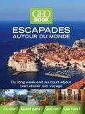 Elena Luraghi et Cinzia Rando - Escapades autour du monde - Du long week-end au court séjour, bien choisir son voyage.