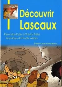 Elena Man-Estier et Patrick Paillet - Découvrir Lascaux.