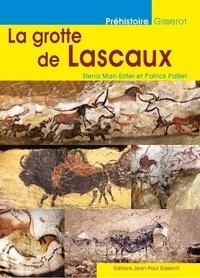 Elena Man-Estier et Patrick Paillet - La grotte de Lascaux.
