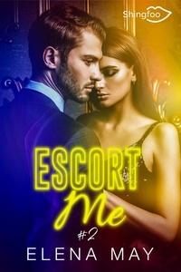 Elena May - Escort Me Tome 2.