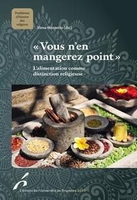 """Elena Mazzetto et . Collectif - """"Vous n'en mangerez point"""" - L'alimentation comme distinction religieuse."""