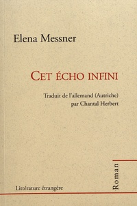 Elena Messner - Cet écho infini.