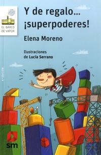 Elena Moreno - Y de regalo... superpoderes!.
