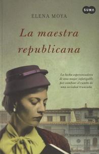Elena Moya - La maestra republicana.