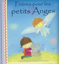 Elena Pasquali et Dubravka Kolanovic - Prières pour les petits anges.