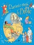 Elena Pasquali et Nicola Smee - Raconte-moi la Bible.