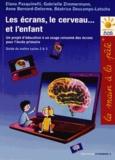 Elena Pasquinelli et Gabrielle Zimmermann - Le écrans, le cerveau... et l'enfant - Un projet d'éducation à un usage raisonné des écrans pour l'école primaire.