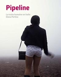 Elena Perlino - Pipeline - La traite humaine en Italie.