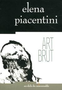 Elena Piacentini - Art brut.