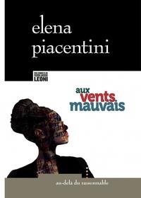 Elena Piacentini - Aux vents mauvais.