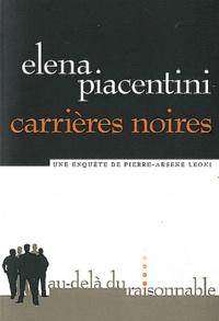 Elena Piacentini - Carrières noires - Une enquête de Pierre-Arsène Leoni.