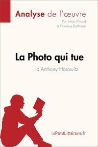 Elena Pinaud et  Florence Balthasar - La Photo qui tue d'Anthony Horowitz (Analyse de l'oeuvre) - Comprendre la littérature avec lePetitLittéraire.fr.