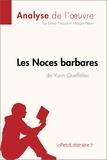 Elena Pinaud et Margot Pépin - Les Noces barbares de Yann Queffélec (Analyse de l'œuvre) - Comprendre la littérature avec lePetitLittéraire.fr.