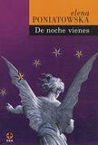 Elena Poniatowska - De Noche Vienes.