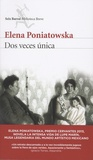 Elena Poniatowska - Dos veces unica.