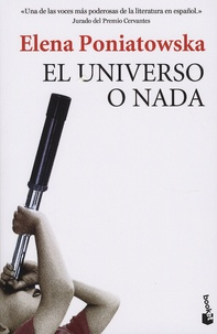 Elena Poniatowska - El universo o nada.