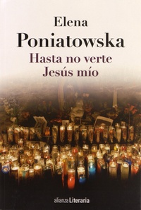 Elena Poniatowska - Hasta no verte Jesus mio.