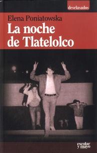 Elena Poniatowska - La noche de Tlatelolco - Testimonios de historia oral.