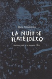 Elena Poniatowska - La nuit de Tlatelolco - Histoire orale d'un massacre d'Etat.