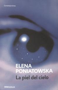 Elena Poniatowska - La piel del cielo.