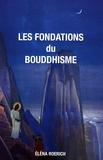 Eléna Roerich - Les fondations du bouddhisme.