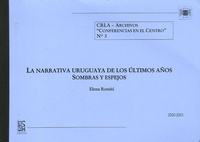 Elena Romiti - La narrativa Uruguaya de los ultimos anos - Sombras y espejos.