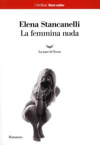 Elena Stancanelli - La femmina nuda.