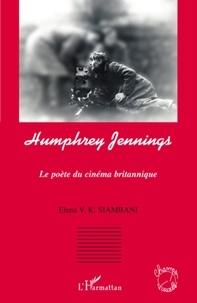 Elena V.K. Siambani - Humphrey Jennings - Le poète du cinéma britannique.