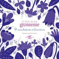 Le livre de ma grossesse- 9 mois d'attente et d'émotions - Elena Veronesi | Showmesound.org
