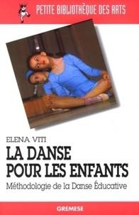 La danse pour les enfants- Méthodologie de la Danse Educative - Elena Viti |