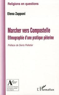 Elena Zapponi - Marcher vers Compostelle - Ethnographie d'une pratique pélerine.