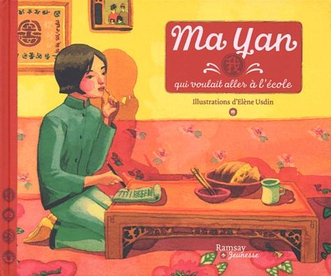 Elene Usdin - Ma Yan qui voulait aller à l'école.