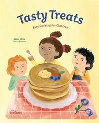 Elenia Beretta et Adina Chitu - Tasty treats - Easy cooking for children.