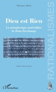 Eleonora Alfano - Dieu est Rien - La métaphysique matérialiste de Dom Deschamps.