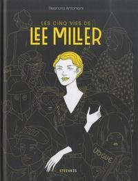 Eleonora Antonioni - Les cinq vie de Lee Miller.